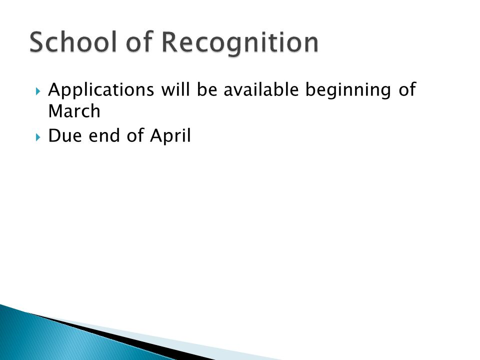  Applications will be available beginning of March  Due end of April