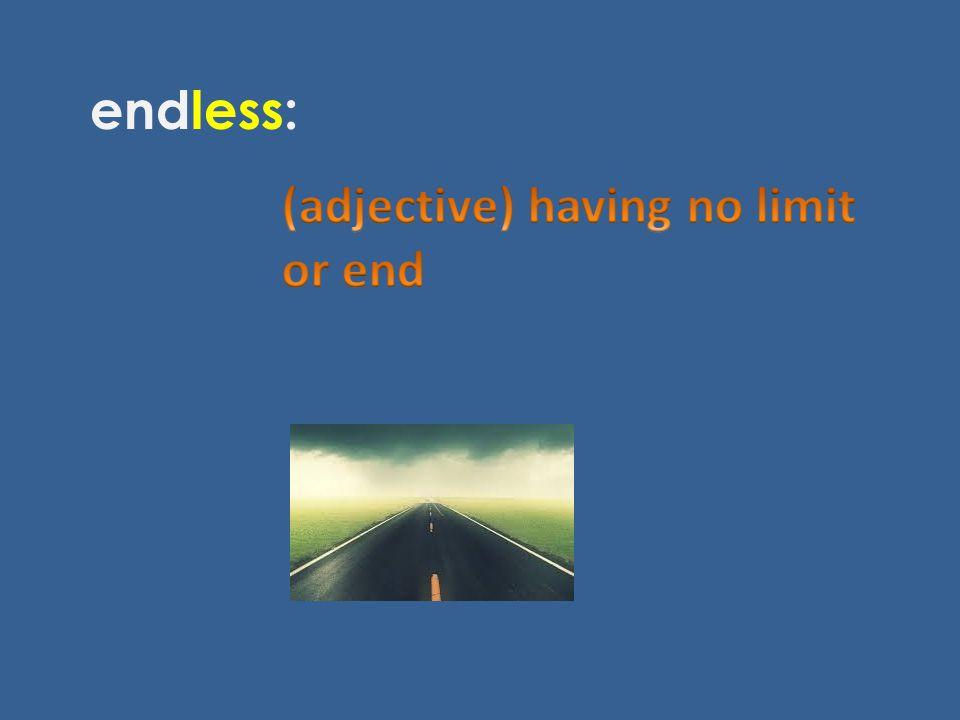 endless: