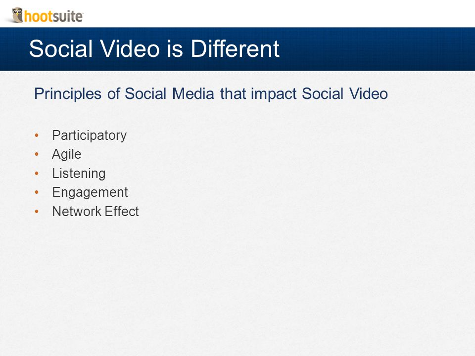 Social Video is Different Participatory Agile Listening Engagement Network Effect Principles of Social Media that impact Social Video