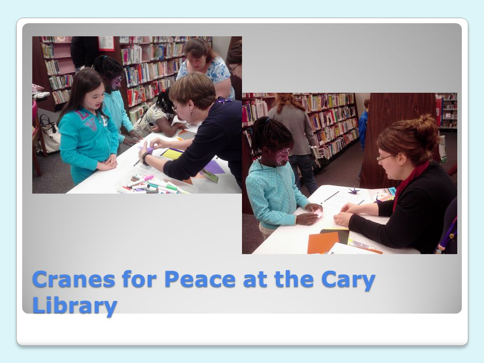 Cranes for Peace at the Cary Library