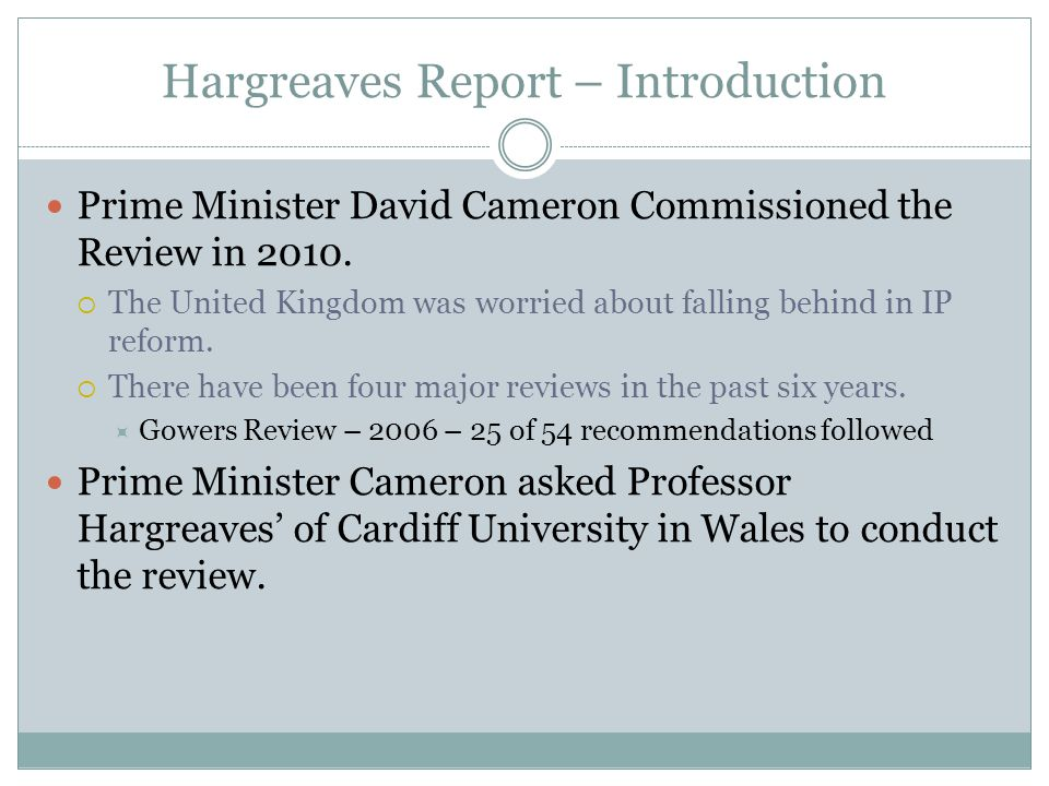 Hargreaves Report – Introduction Prime Minister David Cameron Commissioned the Review in 2010.