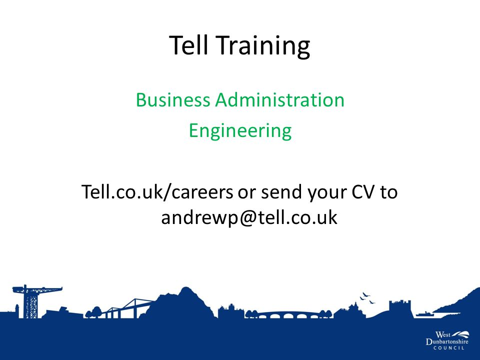 Tell Training Business Administration Engineering Tell.co.uk/careers or send your CV to andrewp@tell.co.uk