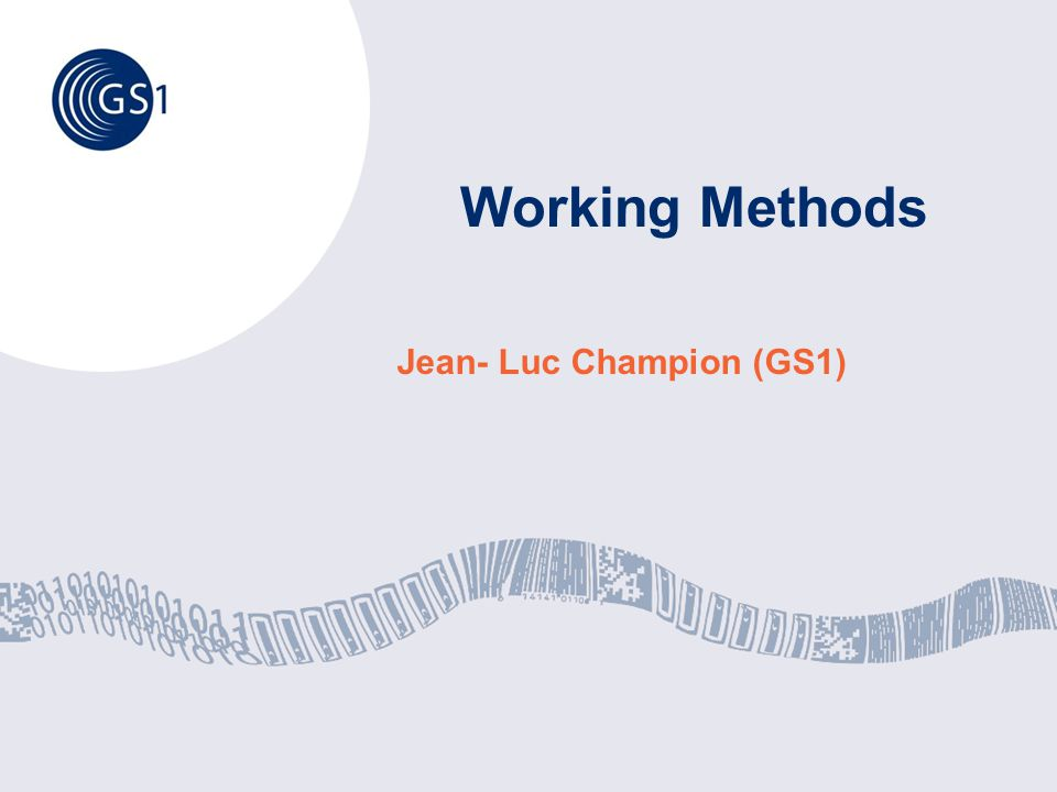 Working Methods Jean- Luc Champion (GS1)