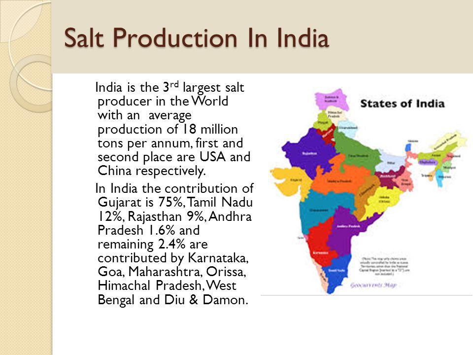 Salt Production In Tamil Nadu Thuthukudi, Ramanathapuram, Ngapattinam, Viluppuram and Kancheepuram are the major salt produced districts.