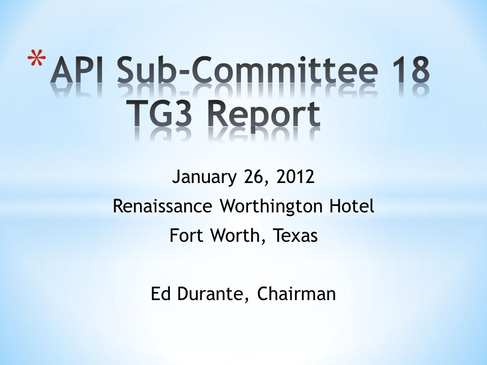 January 26, 2012 Renaissance Worthington Hotel Fort Worth, Texas Ed Durante, Chairman
