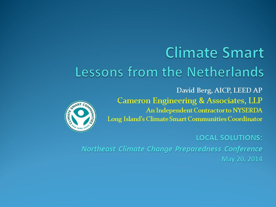 22 Cameron Engineering & Associates, LLP - Long Island's Climate Smart Communities Coordinator Build with/in Water - Amsterdam Watergraafsmeer polder Reclaimed in Amsterdam harbor Protective dike, canals/pumps/locks On land and in-water residential