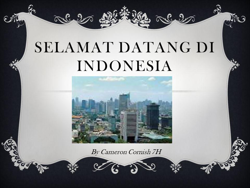 SELAMAT DATANG DI INDONESIA By Cameron Cornish 7H