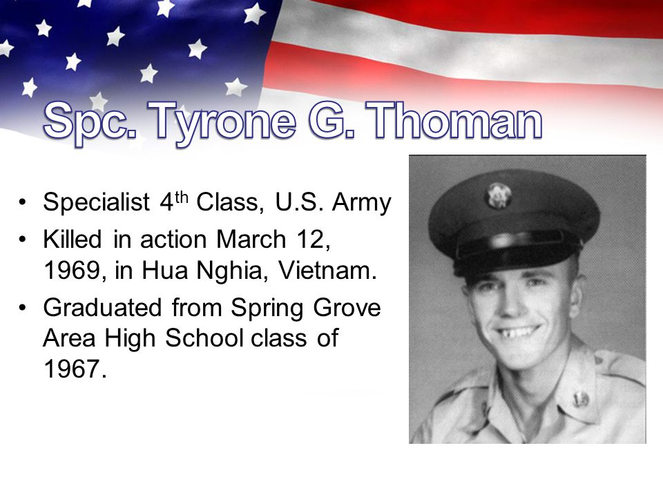 Specialist 4 th Class, U.S.Army Killed in action March 12, 1969, in Hua Nghia, Vietnam.