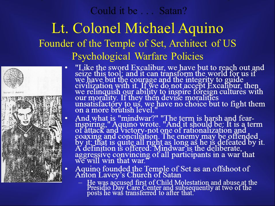 Lt. Colonel Michael Aquino Founder of the Temple of Set, Architect of US Psychological Warfare Policies