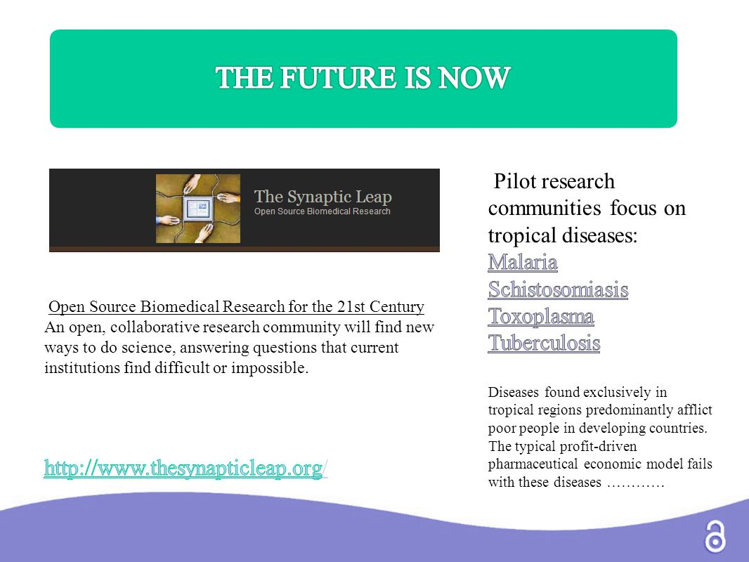 Open Source Biomedical Research for the 21st Century An open, collaborative research community will find new ways to do science, answering questions that current institutions find difficult or impossible.