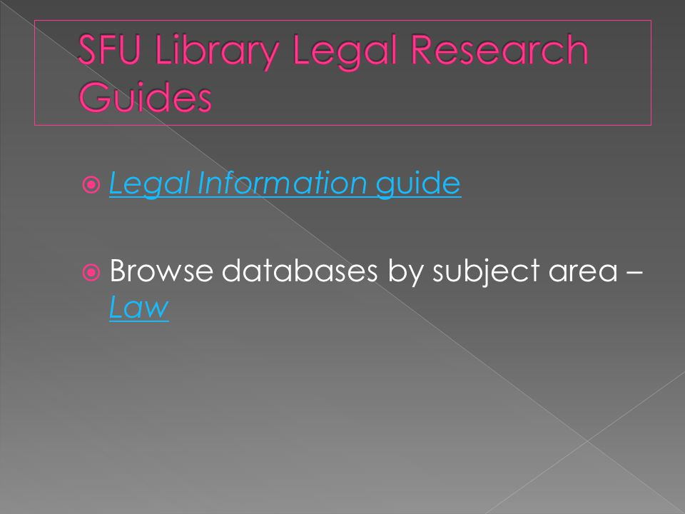 Legal Information guide Legal Information guide  Browse databases by subject area – Law Law