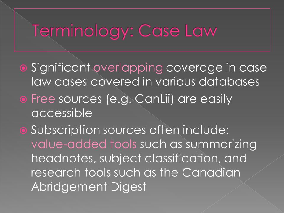  Significant overlapping coverage in case law cases covered in various databases  Free sources (e.g.