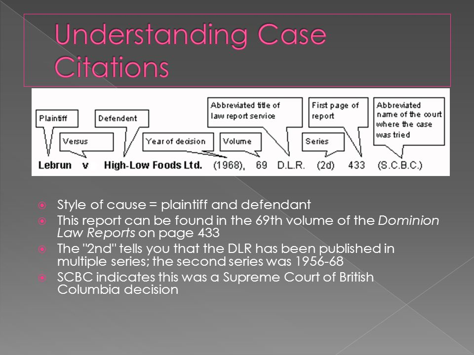  Style of cause = plaintiff and defendant  This report can be found in the 69th volume of the Dominion Law Reports on page 433  The 2nd tells you that the DLR has been published in multiple series; the second series was 1956-68  SCBC indicates this was a Supreme Court of British Columbia decision