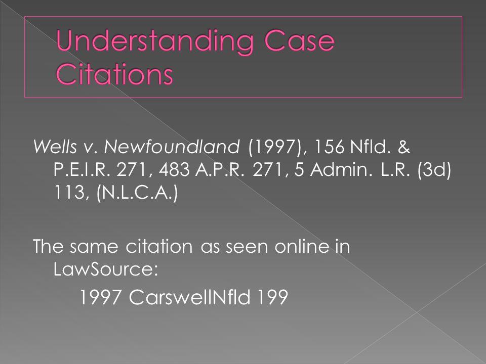 Wells v. Newfoundland (1997), 156 Nfld. & P.E.I.R.