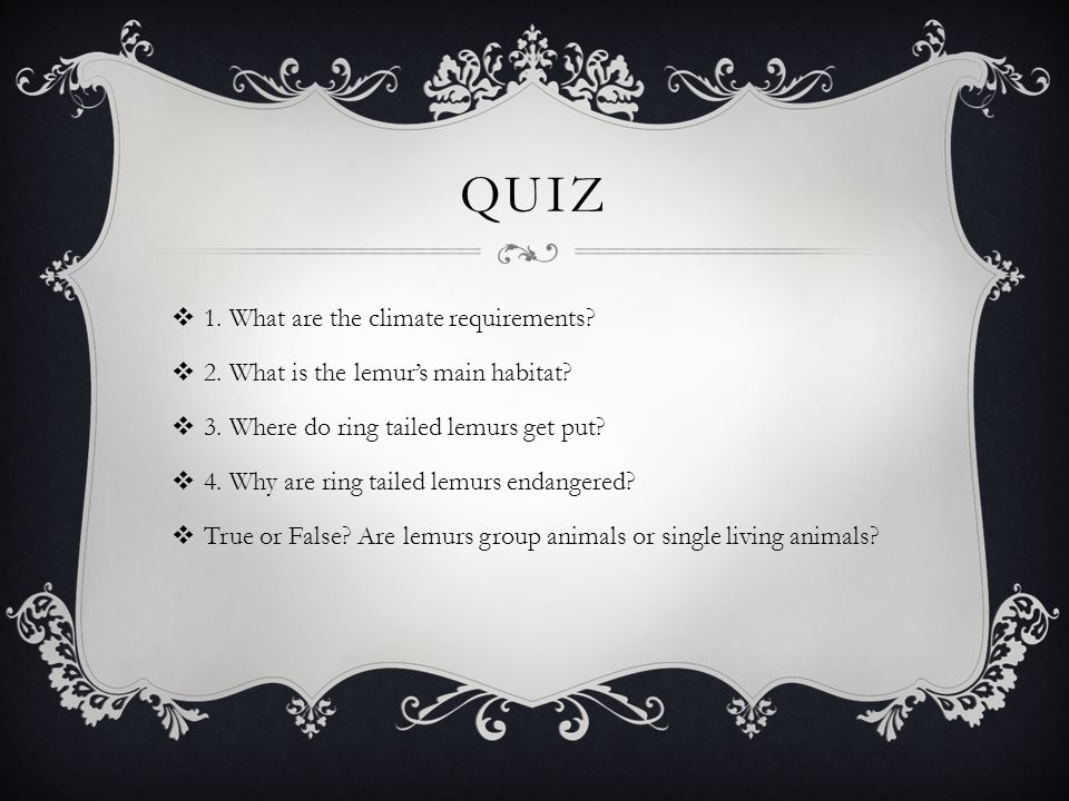 QUIZ  1. What are the climate requirements.  2.