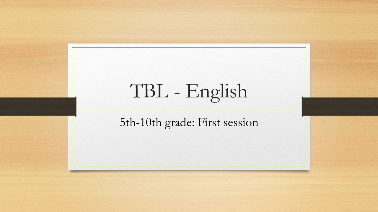 TBL - English 5th-10th grade: First session