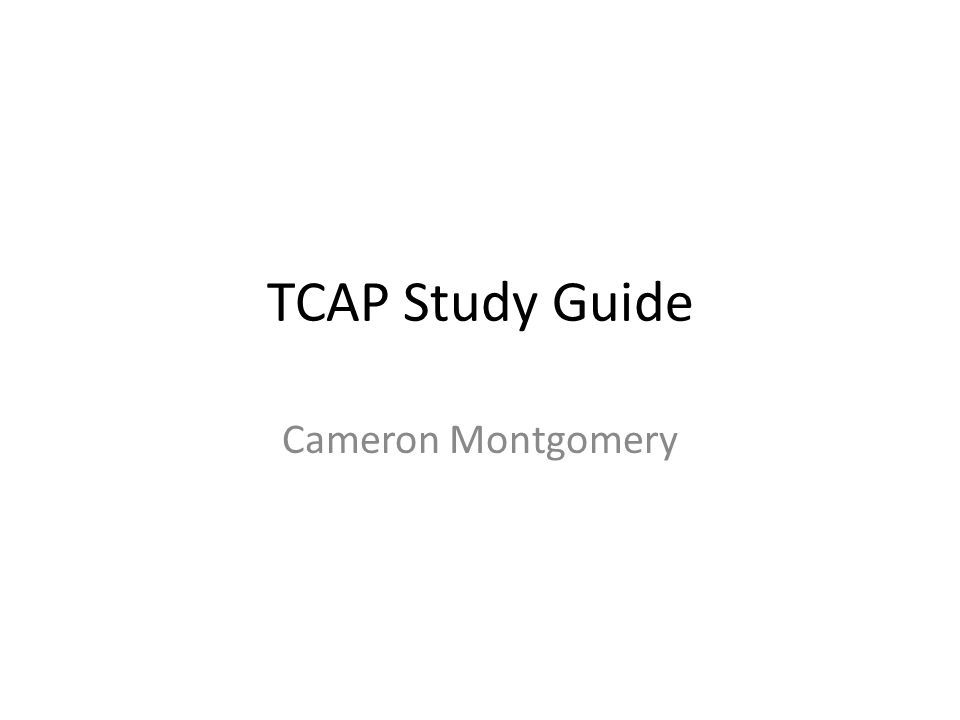 TCAP Study Guide Cameron Montgomery