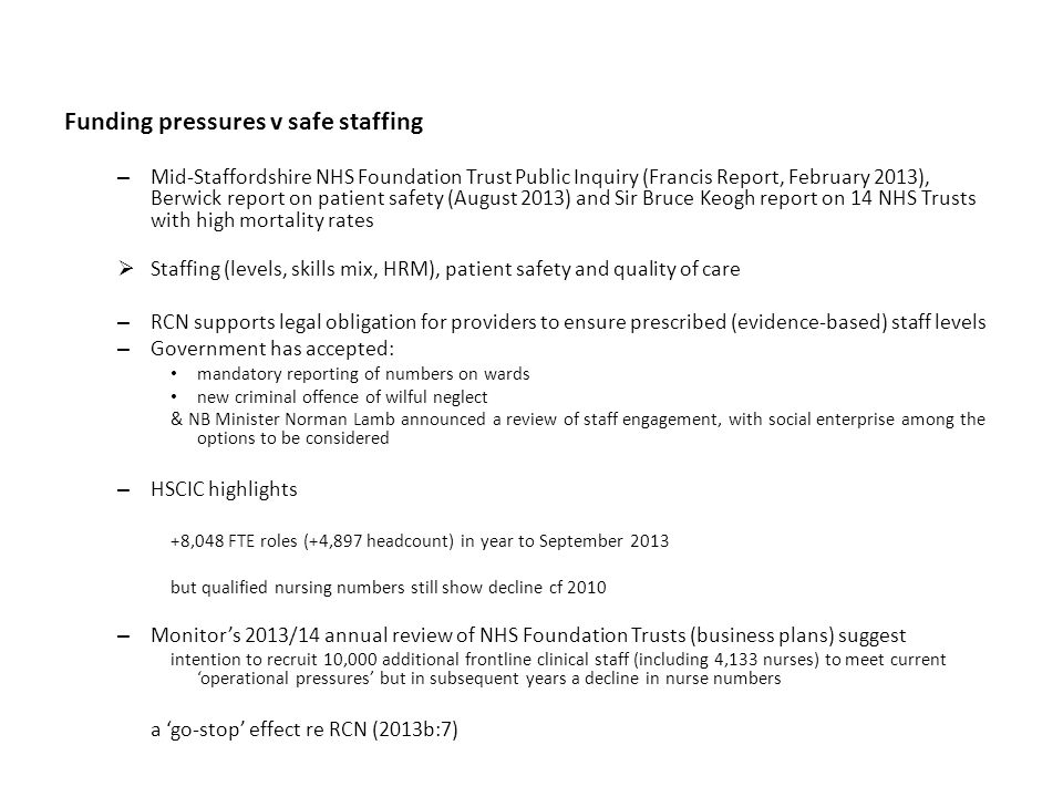 Funding pressures v safe staffing – Mid-Staffordshire NHS Foundation Trust Public Inquiry (Francis Report, February 2013), Berwick report on patient s