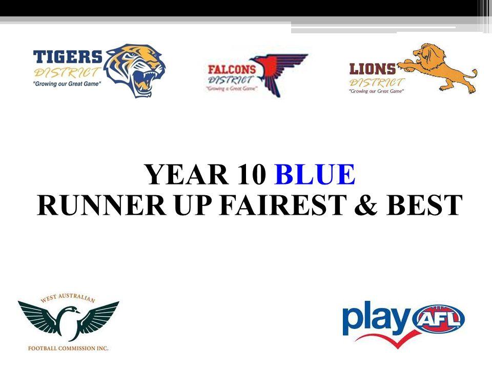 YEAR 10 BLUE RUNNER UP FAIREST & BEST