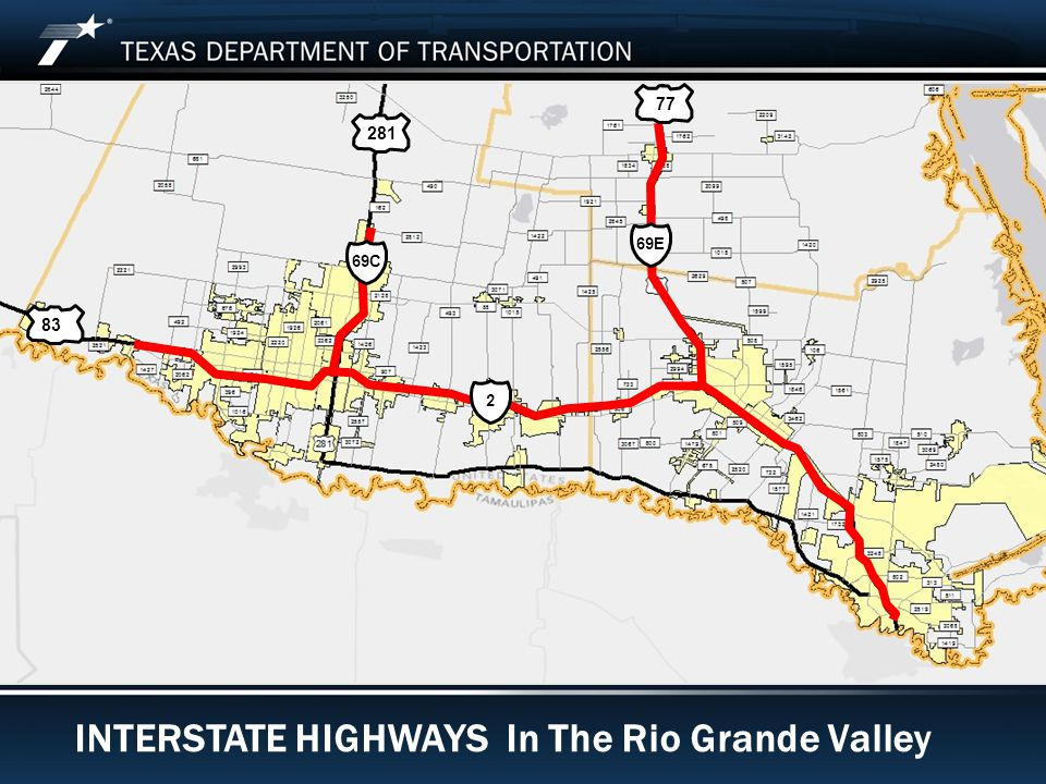 Footer Text Date INTERSTATE HIGHWAYS In The Rio Grande Valley 69C 69E 2 83 281 77