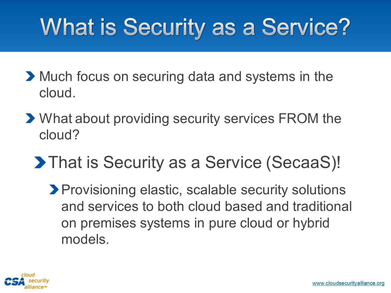 www.cloudsecurityalliance.org Copyright © 2013 Cloud Security Alliance www.cloudsecurityalliance.org Much focus on securing data and systems in the cloud.