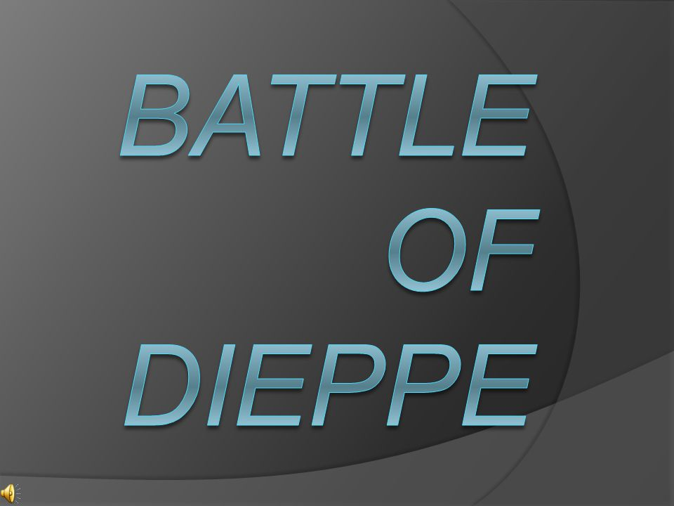 One of the many results of the Battle of Dieppe.