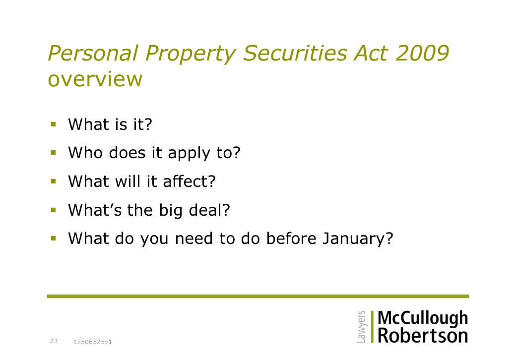 13506525v1 23 Personal Property Securities Act 2009 overview  What is it.