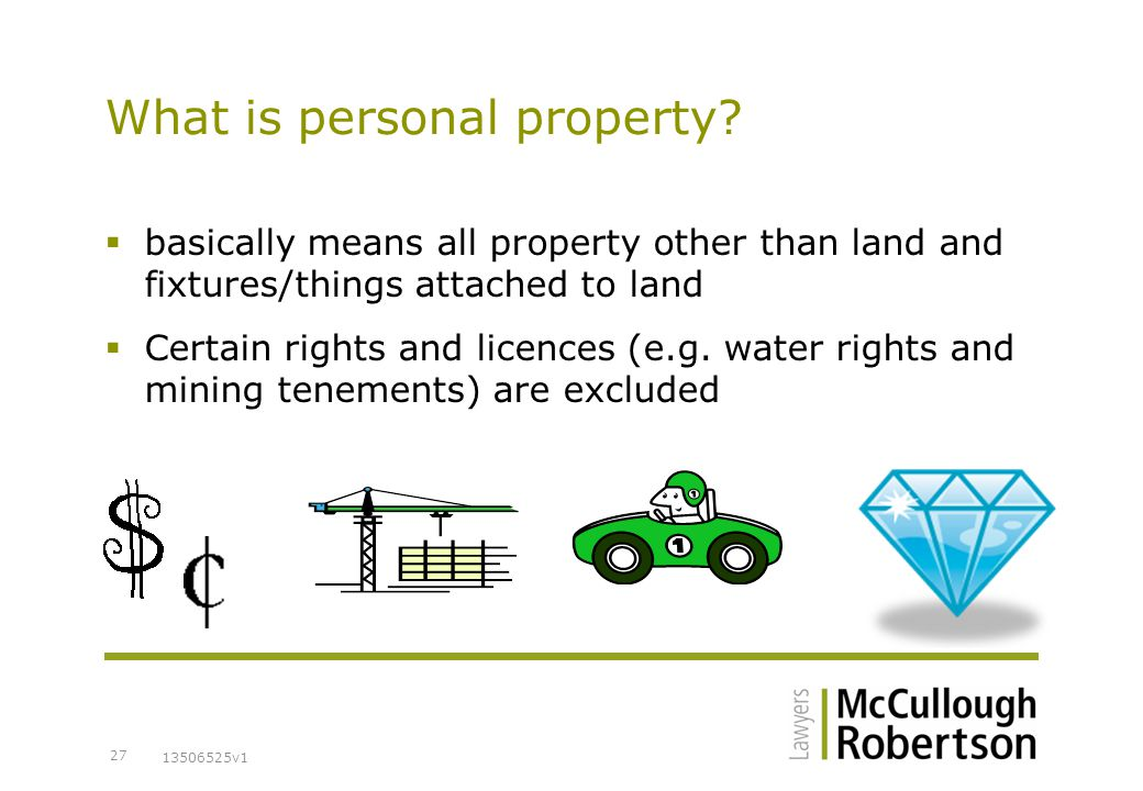13506525v1 27 What is personal property.