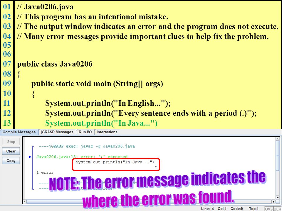 01 02 03 04 05 06 07 08 09 10 11 12 13 14 15 16 17 18 19 20 21 // Java0206.java // This program has an intentional mistake. // The output window indic
