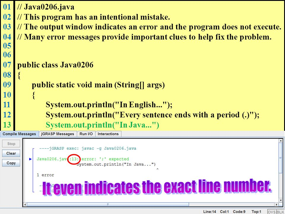 01 02 03 04 05 06 07 08 09 10 11 12 13 14 15 16 17 18 19 20 21 // Java0206.java // This program has an intentional mistake.