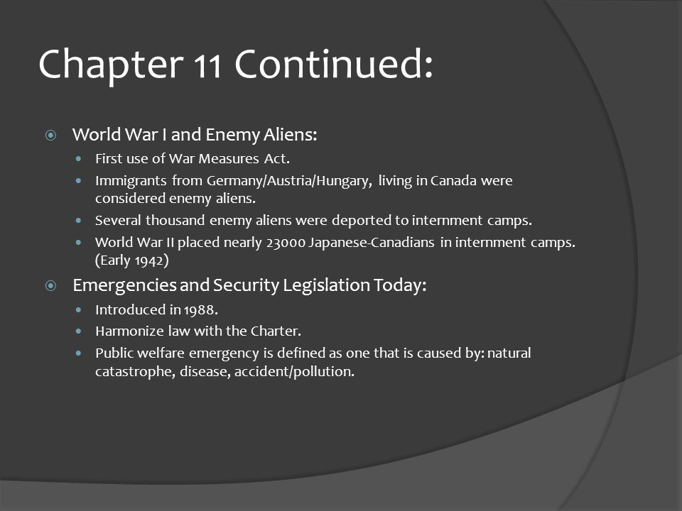 Chapter 11 Continued:  World War I and Enemy Aliens: First use of War Measures Act.