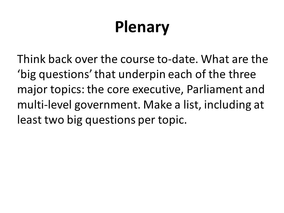 Plenary Think back over the course to-date.