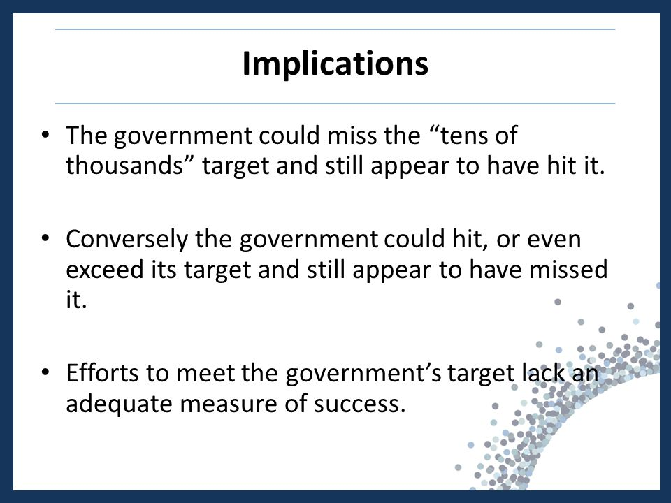 Implications The government could miss the tens of thousands target and still appear to have hit it.