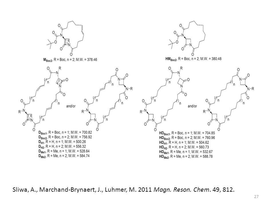 Sliwa, A., Marchand-Brynaert, J., Luhmer, M. 2011 Magn. Reson. Chem. 49, 812. 27