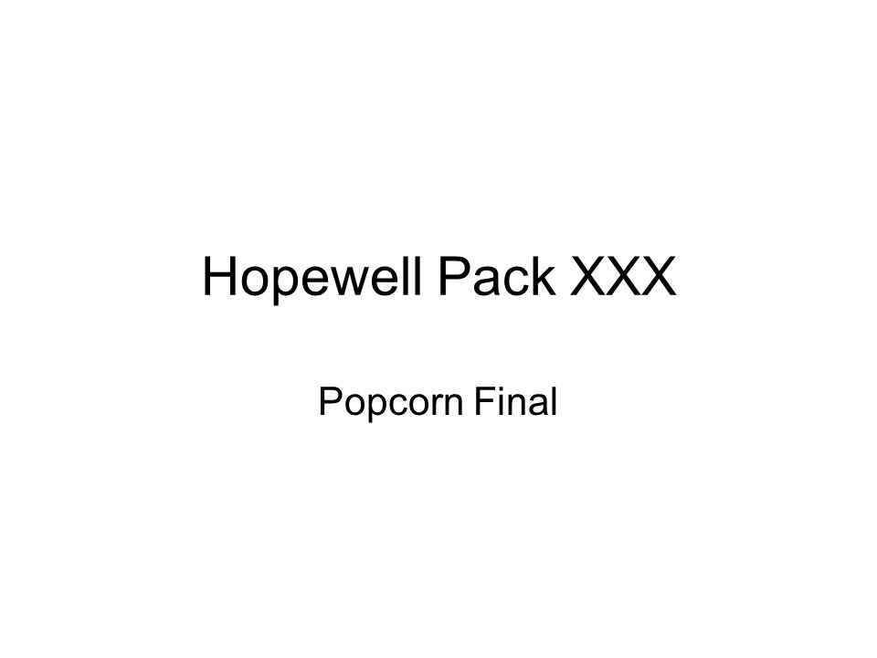 Hopewell Pack XXX Popcorn Final