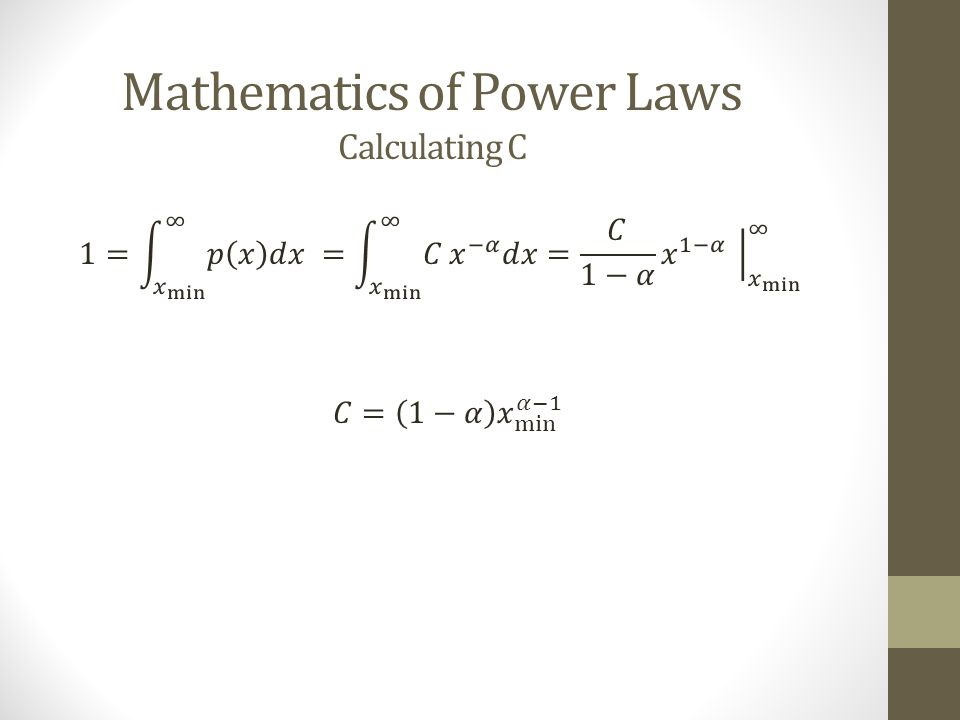 Mathematics of Power Laws Calculating C