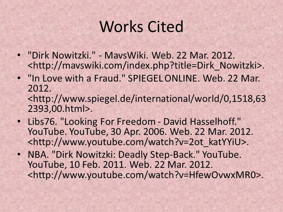 Works Cited Dirk Nowitzki. - MavsWiki.Web. 22 Mar.