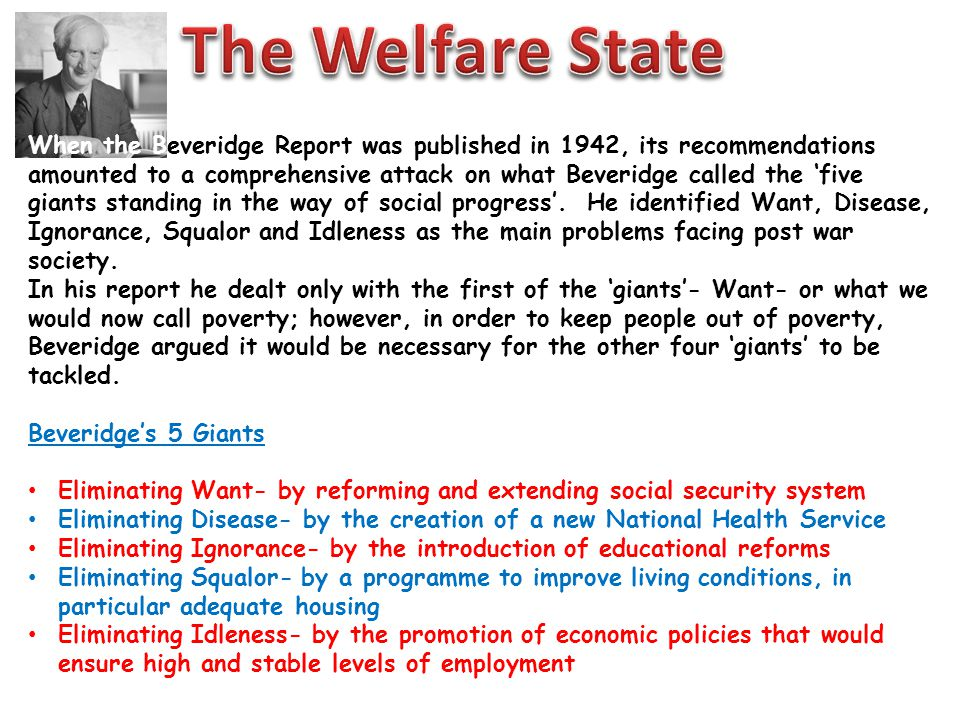 The four founding principles of the Welfare State Collectivist: The state would fund the services needed.