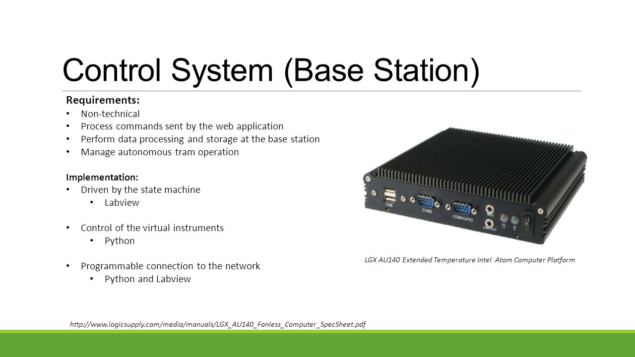 Control System (Base Station) Requirements: Non-technical Process commands sent by the web application Perform data processing and storage at the base