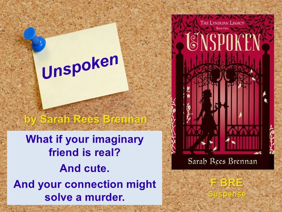 Unspoken What if your imaginary friend is real. And cute.