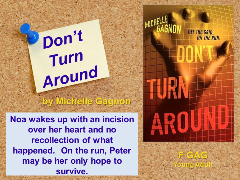 Don't Turn Around Noa wakes up with an incision over her heart and no recollection of what happened.