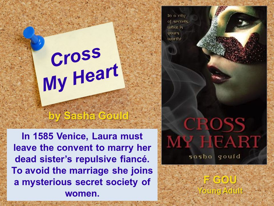 Cross My Heart In 1585 Venice, Laura must leave the convent to marry her dead sister's repulsive fiancé.
