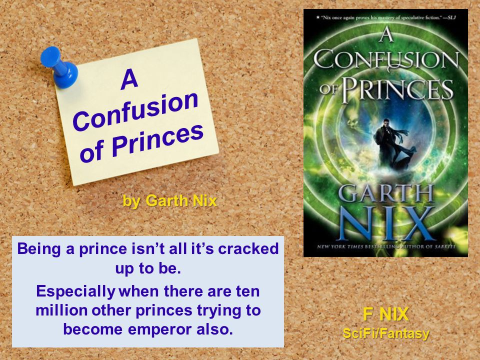 A Confusion of Princes Being a prince isn't all it's cracked up to be. Especially when there are ten million other princes trying to become emperor al