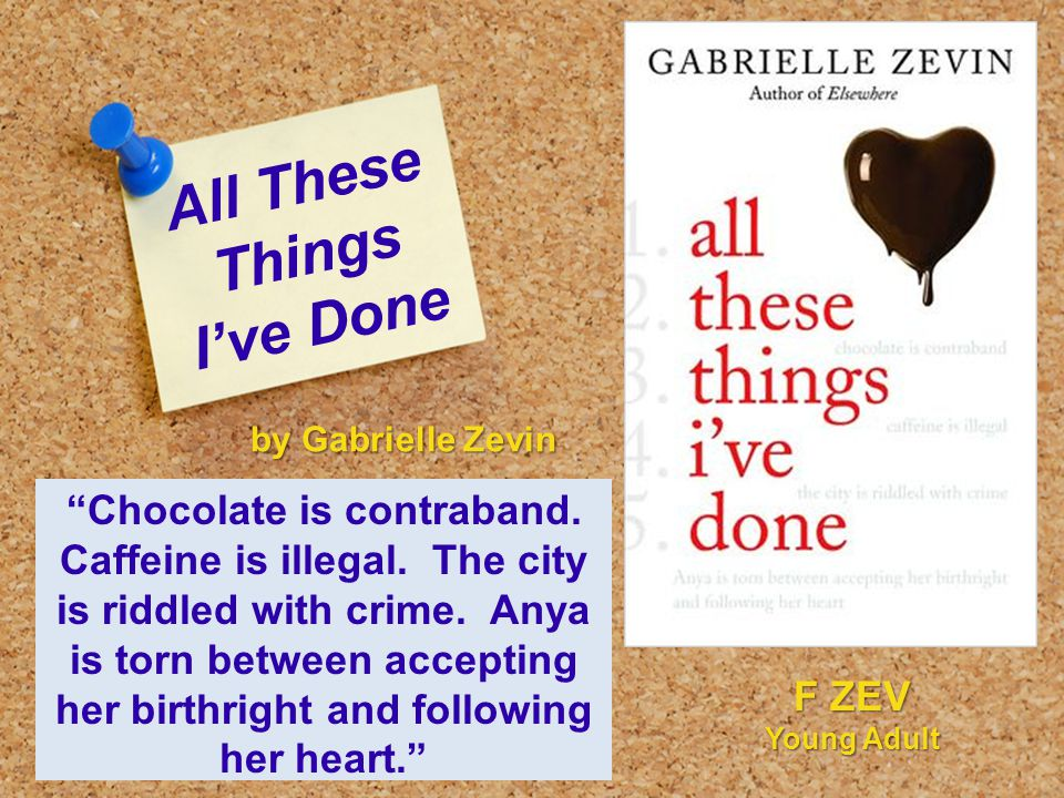 "All These Things I've Done ""Chocolate is contraband. Caffeine is illegal. The city is riddled with crime. Anya is torn between accepting her birthrigh"