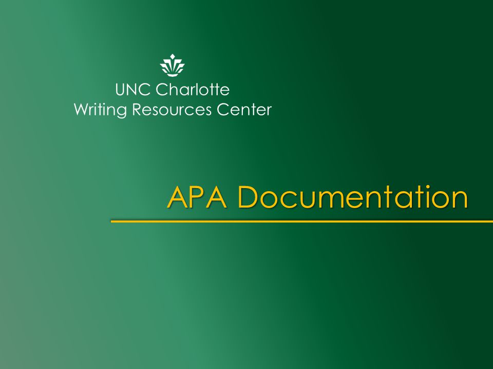 UNC Charlotte Writing Resources Center APA Documentation