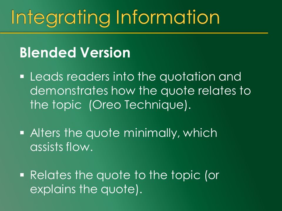 Blended Version  Leads readers into the quotation and demonstrates how the quote relates to the topic (Oreo Technique).