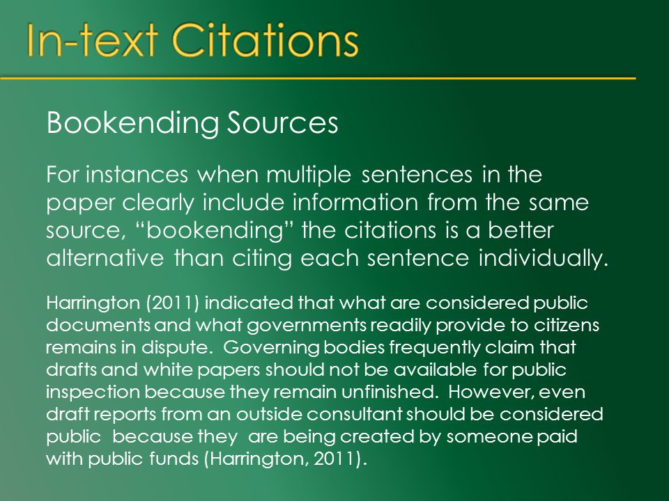 "Bookending Sources For instances when multiple sentences in the paper clearly include information from the same source, ""bookending"" the citations is"