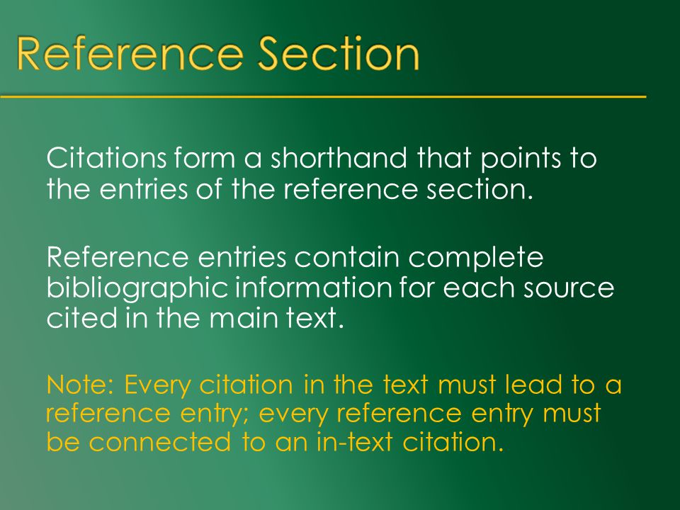 Citations form a shorthand that points to the entries of the reference section.
