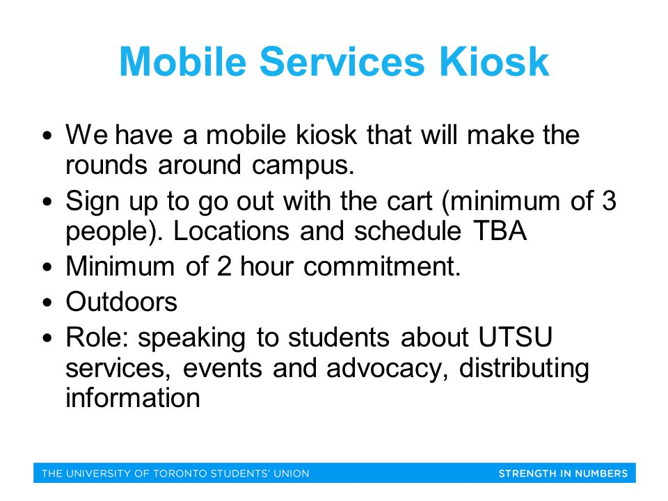 Mobile Services Kiosk We have a mobile kiosk that will make the rounds around campus.