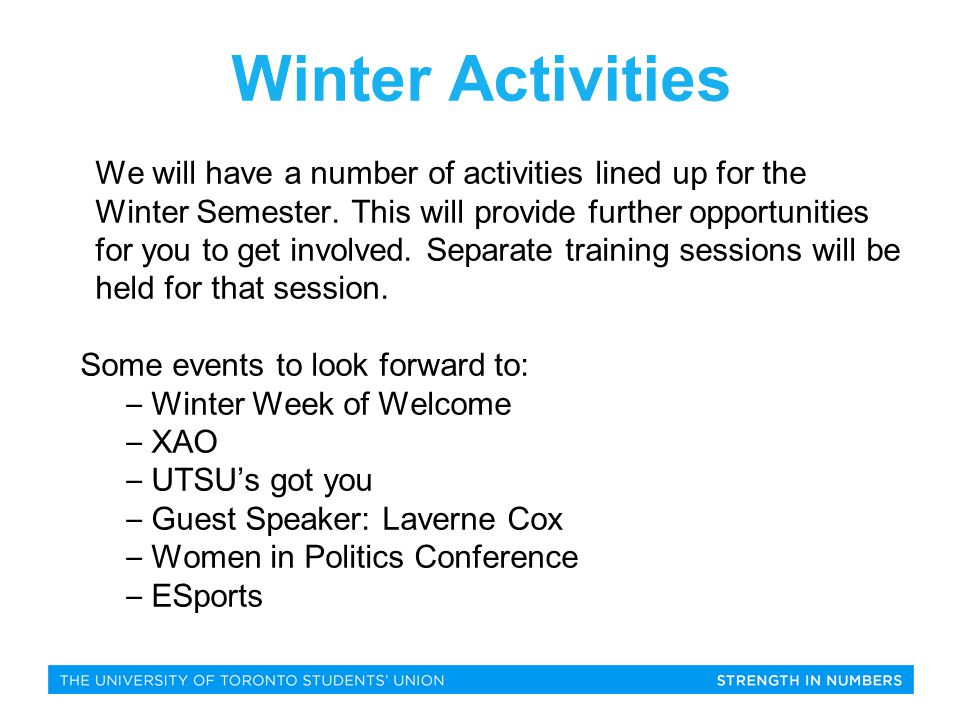 Winter Activities We will have a number of activities lined up for the Winter Semester.